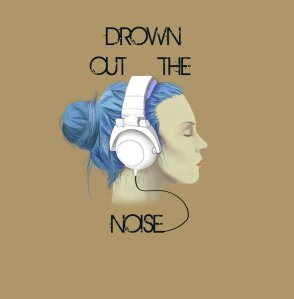 drown_out_the_noise_by_foden89-d4igz38