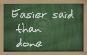 11494842-blackboard-writings--easier-said-than-done