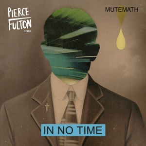 Mutemath-In-No-Time-Pierce-Fulton-Remix